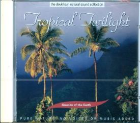 CD MUSICA | CD MUSICA TROPICAL TWILIGHT (PURE NATURE, NO VOICES OR MUSIC ADDED)